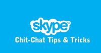Skype chit-chat Tips & Tricks Everyone Should Know